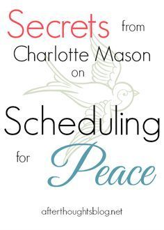 *Secrets from Charlotte Mason on Scheduling for Peace* -- an AMAZING guest post from Christy Hissong...not to be missed!