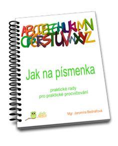 Krátká publikace s několika náměty k počítečnímu nácviku rozpoznávání písmenek. Autorka Mgr. Jaromíra Bednářová zasílá bezplatně na email.
