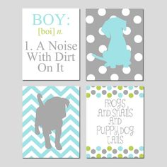 Puppy Dog Nursery Wall Art Baby Boy Nursery Decor - Set of Four 8x10 Prints - Boy A Noise With Dirt On It, Frogs and Snails Puppy Dog Tails by Tessyla on Etsy https://www.etsy.com/listing/221111617/puppy-dog-nursery-wall-art-baby-boy