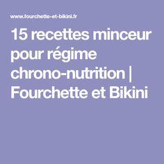 15 recettes minceur pour régime chrono-nutrition   Fourchette et Bikini