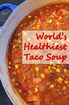 World's Healthiest Taco Soup. Get the easy to make recipe at This Mama Cooks! On a Diet - thismamacooks.com