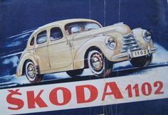 Skoda 1102 was made from 1948 to Car Brochure, Mini Trucks, Car Advertising, Old Signs, Car Drawings, Car Painting, Art Graphique, Small Cars, Car Car