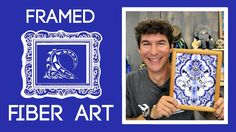 Framed Fiber Art: Easy Sewing Project with Rob Appell of Man Sewing