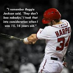 """Bryce Harper remembers Reggie Jackson saying """"They don't boo nobodys."""""""