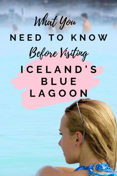 What You Need to Know Before Visiting Iceland's Blue Lagoon - Adventures Of A Blonde Girl