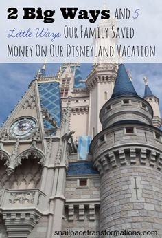 2 big ways and 5 little ways to save on a Disneyland Vacation.