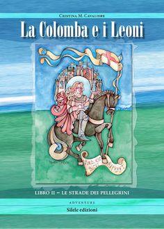 Libreria Medievale: Le strade dei pellegrini. La colomba e i leoni: 2