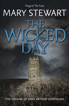 The Wicked Day (Arthurian Saga, #4) by Mary Stewart.