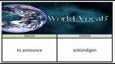 to announce - ankündigen German Vocabulary Builder Word Of The Day #41 ! Full audio practice at World Vocab™! https://video.buffer.com/v/56e2c684af4feebe7214d580