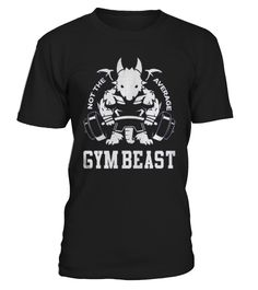 NOT THE AVERAGE GYM BEAST   #hoodie #ideas #image #photo #shirt #tshirt #sweatshirt #tee #gift #perfectgift #birthday #Christmas #yoga