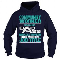 COMMUNITY WORKER - MIRACLE WORKER - #under #first tee. BUY NOW => https://www.sunfrog.com/LifeStyle/COMMUNITY-WORKER--MIRACLE-WORKER-Navy-Blue-Hoodie.html?60505