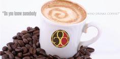 Do you know somebody who drinks coffee?  www.hillhealthycafe.myorganogold.com
