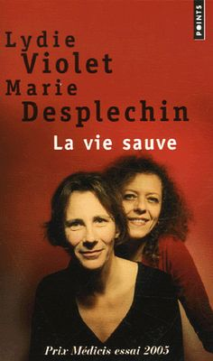 La vie sauve - Lydie Violet,Marie Desplechin