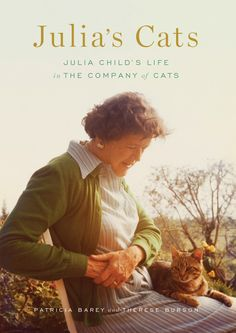 This August would have been Julia Child's birthday, and in celebration and admiration of her work and influence, Abrams Image is publishing Julia's Cats: Julia Child's Life in the Company of Cats by Patricia Barey and Therese Burson. Crazy Cat Lady, Crazy Cats, New Books, Books To Read, Son Chat, Thing 1, Cat People, Child Life, Book Authors