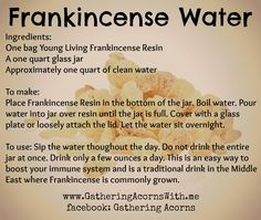 Frankincense Water...I have one bottle by the sink... Drinking every day