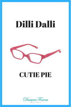 0737af92960 Dilli Dalli CUTIE PIE available in 4 colors these children s frames are  great for boys and