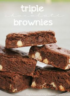 High Heels and Grills: Triple Chocolate Brownies. After trying these, this will become your new favorite brownie recipe. They're that good.