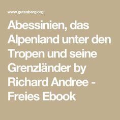Abessinien, das Alpenland unter den Tropen und seine Grenzländer by Richard Andree - Freies Ebook