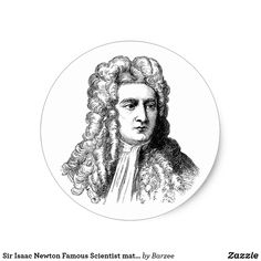 Shop Sir Isaac Newton Famous Scientist math physics Classic Round Sticker created by Barzee. Isaac Newton, Newtons Laws, Visualising, Physicist, Free Paper, Key Chains, Round Stickers, Custom Stickers, Bullet
