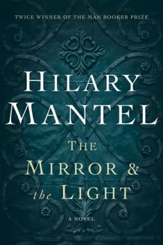 Buy The Mirror & the Light: A Novel by Hilary Mantel and Read this Book on Kobo's Free Apps. Discover Kobo's Vast Collection of Ebooks and Audiobooks Today - Over 4 Million Titles! Books For Moms, New Books, Wolf Hall, Books To Read Online, Speak The Truth, Mirror With Lights, Light Novel, Audio Books, In The Heights