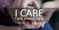 Yes, I care. #Caregiving www.CaregiversCaregiver.com