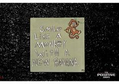 Smile like a monkey with a new banana Wooden Signs With Sayings, Nature Quotes, Animal Paintings, Monkey, Banana, Positivity, Hand Painted, Smile, Books