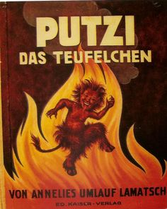 Putzi das Teufelchen, Annelies UMlauf Lamatsch, Bilder von Ernst Kutzer Böhmisch Leipa: Kaiser 1936 Shindo 644 Ferrari Logo, Kaiser, Comic Books, Comics, Movie Posters, Daycare Ideas, Film Poster, Comic, Comic Strips