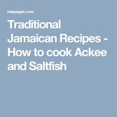 Traditional Jamaican Recipes - How to cook Ackee and Saltfish
