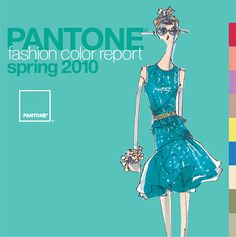 Need to know what the colors are going to be for the up coming season? Pantone Fashion Color Report for Spring 2010 | Fashion Trendsetter