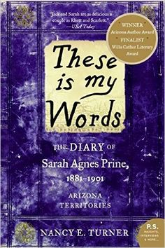 These is my Words: The Diary of Sarah Agnes Prine, 1881-1901 (P.S.): Nancy Turner: 9780061458033: Amazon.com: Books