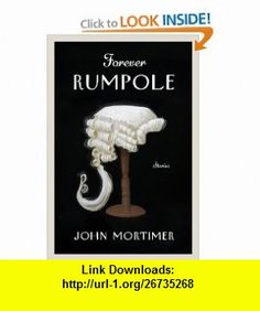 Forever Rumpole The Best of the Rumpole Stories (9780670023066) John Mortimer , ISBN-10: 067002306X  , ISBN-13: 978-0670023066 ,  , tutorials , pdf , ebook , torrent , downloads , rapidshare , filesonic , hotfile , megaupload , fileserve