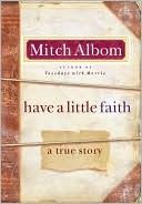 Love almost all of Mitch Almbom's books.