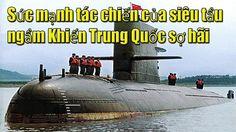 Biển đông mới nhất: Trung Quốc hoang mang trước sức mạnh chiến đấu của T...