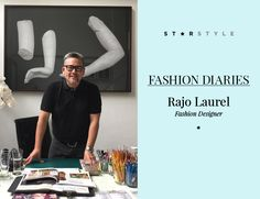 StarStyle PH - Fashion Diaries: Rajo Laurel, Fashion Designer