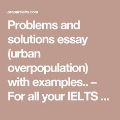 urbanization problems and solutions essay Keep learning what are the consequences of urbanization why do people migrate to australia what are some overpopulation causes and solutions.