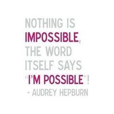 Inspiration for the day . #notimpossible