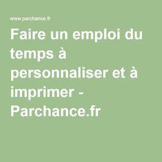 Faire un emploi du temps à personnaliser et à imprimer - Parchance.fr