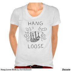 Hang Loose Sloth Women's Tee  Available on man different options of shirts and hoodies for children, women and men!  #shirt #funny #illustration #sloth #jungle #tee #t-shirt #clothing #fashion #black #white #line #drawing #cartoon #cute #hang #loose #cool #tree #shirt #apparel #gear #life #lifestyle #style #relax #comfort #zazzle #buy #sale