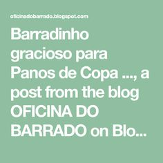 Barradinho gracioso para Panos de Copa ..., a post from the blog OFICINA DO BARRADO on Bloglovin'