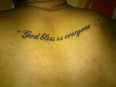 """""""God bless us everyone..."""" tattoo from """"A Christmas Carol."""""""