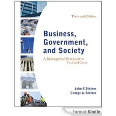 Test Bank Business Government and Society 13th Edition by John F. Steiner Check more at https://textbook-exams.com/product/test-bank-business-government-and-society-13th-edition-by-john-f-steiner/