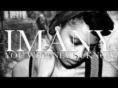 Imany you will never know ... que heavy lo que una canción que dice todo lo q siento produce ... la piel de gallina y un nudo en la garganta !