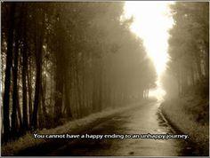 No puedes tener un final felíz en un infeliz trayecto. -  Abraham