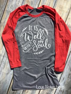 It Is Well with my Soul Christian Faith Religious Unisex Sized Baseball Style Raglan Shirt with Length Sleeves Custom Colors - Holiday Shirts - Ideas of Holiday Shirts - It Is Well with my Soul Christian Faith by LoveNotesbyjp Monogram Shirts, Vinyl Shirts, Raglan Shirts, Personalized T Shirts, Diy Monogram, Fall Shirts, Cute Shirts, Funny Shirts, Mom Shirts