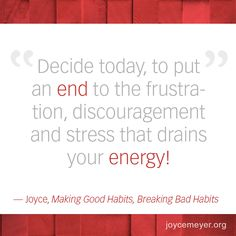 "Transform your life—one habit at a time. Grab a copy of Joyce's newest book, ""Making Good Habits, Breaking Bad Habits"" today and put an end to the frustration, discouragement and stress that drains your energy! Visit: http://jmm.co/112AsQ0"