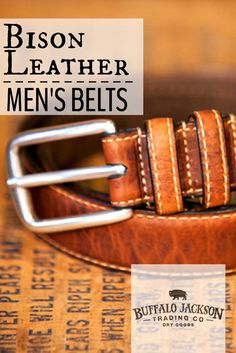 It's not just a leather belt - it's a bison leather belt. Perfect for the rugged gentleman.
