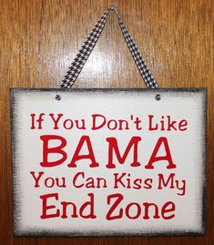 Custom Handmade Team Sports Alabama Sign by DandLVinyl on Etsy, $10.00    If this said KSU I would be all over that like flies on a rib roast.