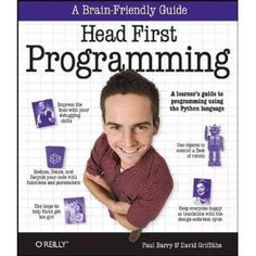 Head First Programming: A Learner's Guide to Programming Using the Python Language By Griffiths, David Author Paperback on 12 , 2009: Amazon.co.uk: David Griffiths: Books