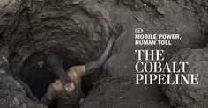 Workers, including children, labor in harsh and dangerous conditions to meet the world's soaring demand for cobalt, a mineral essential to powering electric vehicles, laptops, and smartphones, according to an investigation by The Washington Post.