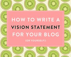 how to write a vision statement for your blog (or yourself)